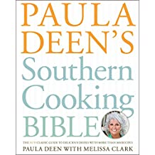 Paula Deen's Southern Cooking Bible: The New Classic Guide to Delicious Dishes with More Than 300 Recipes (English Edition)