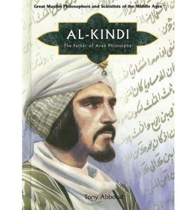 [(Al Kindi: The Father of Arab Philosophy )] [Author: Tony Abboud] [Feb-2006]