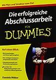 Die erfolgreiche Abschlussarbeit für Dummies - Daniela Weber
