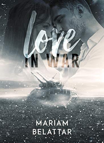 Love in war di [Belattar, Mariam]