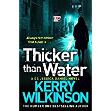 Thicker Than Water (Jessica Daniel Series) by Kerry Wilkinson (2013-10-24)
