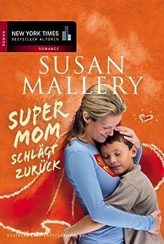 Supermom schlägt zurück (New York Times Bestseller Autoren: Romance) von [Mallery, Susan]
