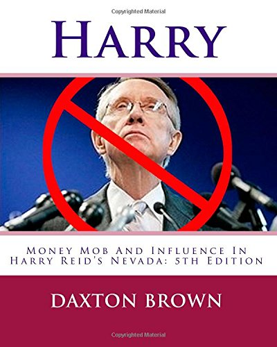 Harry: Money Mob And Influence In Harry Reid's Nevada 5th Edition