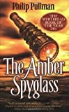By Philip Pullman - The Amber Spyglass (His Dark Materials) (New edition)