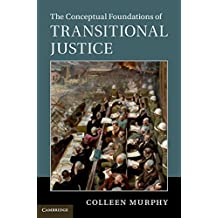 The Conceptual Foundations of Transitional Justice (English Edition)