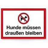 Hunde müssen draußen bleiben (weiß-rot), Hunde Kunststoff Schild/Hinweisschild / Türschild/Verbotsschild - Hundeverbot, Verbot Hunde - Restaurants, Läden, Geschäfte, Büros
