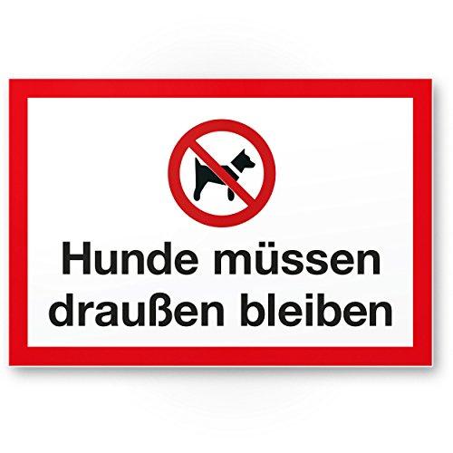 Hunde müssen draußen bleiben (weiß-rot), Hunde Kunststoff Schild/Hinweisschild /...