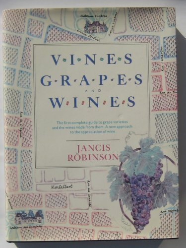 Vines, Grapes and Wines by Jancis Robinson (1986-09-12)