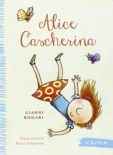 Alice cascherina. Ediz. illustrata