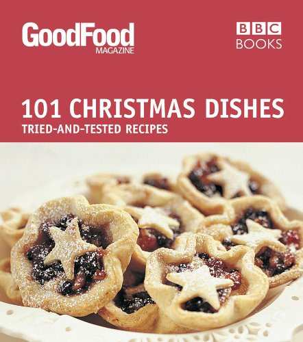Good food 101 christmas dishes tried and tested recipes amazon a lower priced version of this book is available forumfinder Images