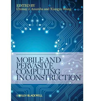 mobile-and-pervasive-computing-in-construction-author-chimay-j-anumba-sep-2012