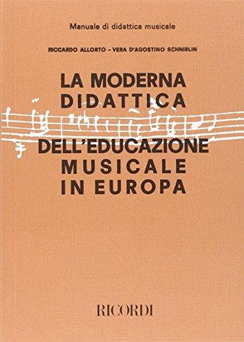 La moderna didattica dell'educazione musicale in Europa. Problemi e metodi