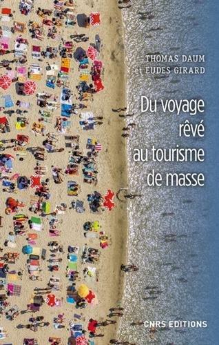 Du voyage rêvé au tourisme de mass
