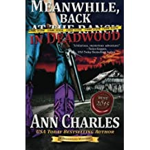 Meanwhile, Back in Deadwood (Deadwood Humorous Mystery) (Volume 6) by Ann Charles (2015-08-07)