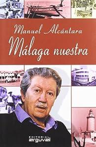 Málaga nuestra par Manuel Alcantara