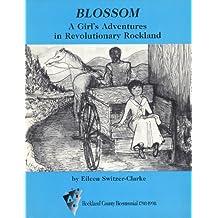 Blossom, a Girl's Adventures in Revolutionary Rockland