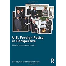 U.S. Foreign Policy in Perspective: Clients, enemies and empire