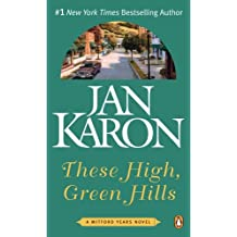 These High, Green Hills (Mitford Years) by Jan Karon (2005-06-28)