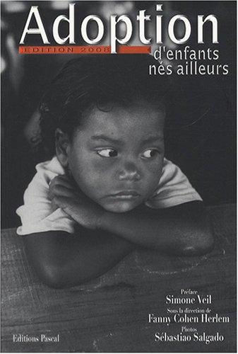 L'Adoption d'enfants nés ailleurs : Des réponses aux questions que se posent les parents adoptifs