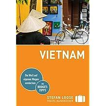 Stefan Loose Reiseführer Vietnam: mit Downloads aller Karten (Stefan Loose Travel Handbücher E-Book)