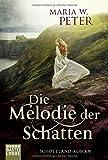 Die Melodie der Schatten: Schottland-Roman von Maria W. Peter
