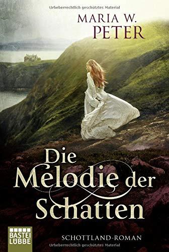 Buchseite und Rezensionen zu 'Die Melodie der Schatten: Schottland-Roman' von Maria W. Peter