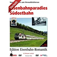 Edition Eisenbahn-Romantik - Eisenbahnparadies Südostbahn