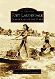 Fort Lauderdale: Playground of the Stars (Images of America: Florida) by Jack Drury (2008-04-02)
