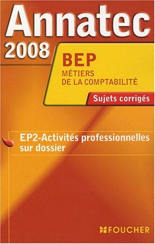 ANNATEC 2008 BEP ACTIVITES PROF SUR DOSSIER (Ancienne édition)