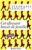 Cet effrayant besoin de famille (LITT.GENERALE) (French Edition)