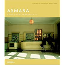 Asmara: Africa's Secret Modernist City