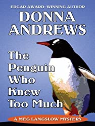 The Penguin Who Knew Too Much (Thorndike Mystery) by Donna Andrews (2007-11-06)