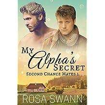 My Alpha's Secret (Second Chance Mates 1): MM Alpha/Omega Mpreg Romance