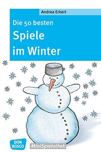 Die 50 besten Spiele im Winter - eBook (Don Bosco MiniSpielothek) (German Edition) por Andrea Erkert