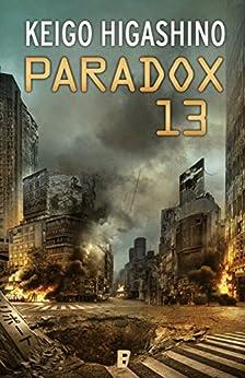 Paradox 13 de [Higashino, Keigo]