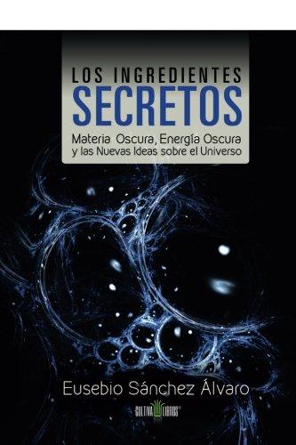 Los ingredientes secretos: Materia oscura, energía oscura y las nuevas ideas sobre el universo