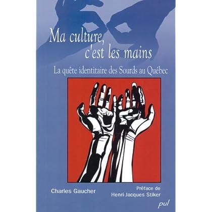Ma culture, c'est les mains : La quête identitaire des sourds au Québec