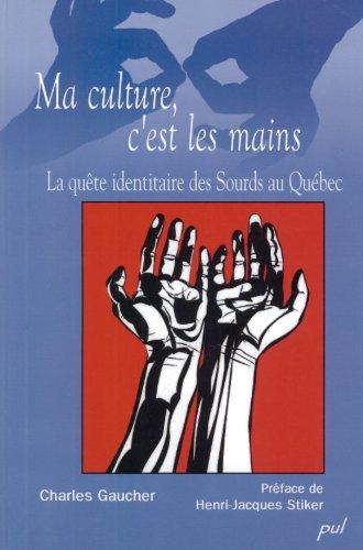 Ma culture, c'est les mains : La qute identitaire des sourds au Qubec