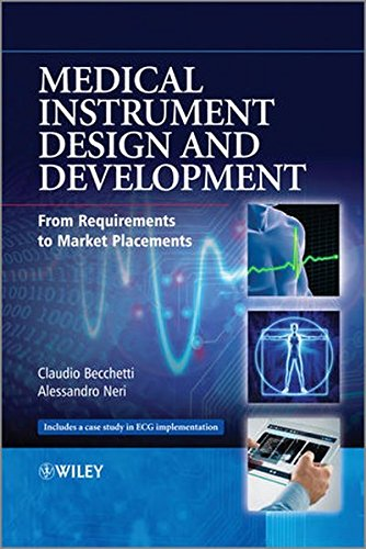 Medical Instrument Design and Development: From Requirements to Market Placements