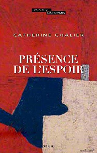 Présence de l'espoir (DIEUX HOMMES) par Catherine Chalier