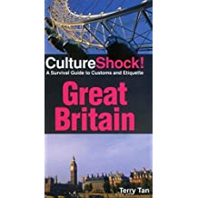 Culture Shock! Great Britain: A Survival Guide to Customs and Etiquette by Terry Tan (September 07,2014)