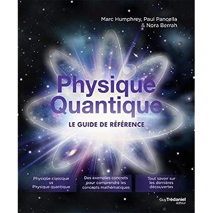 Physique quantique : Le guide de référence
