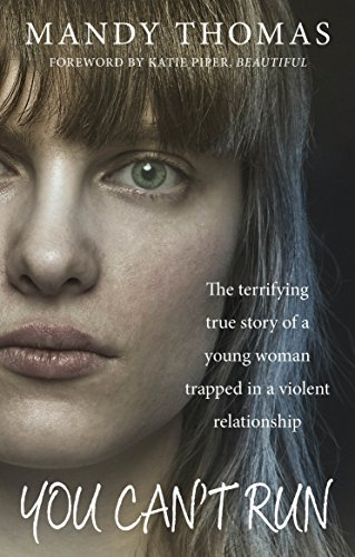 You Can T Run The Terrifying True Story Of A Young Woman Trapped In A Violent Relationship