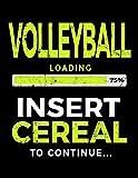 Volleyball Loading 75% Insert Cereal To Continue: Kids Journal - Dartan Creations, Tara Hayward