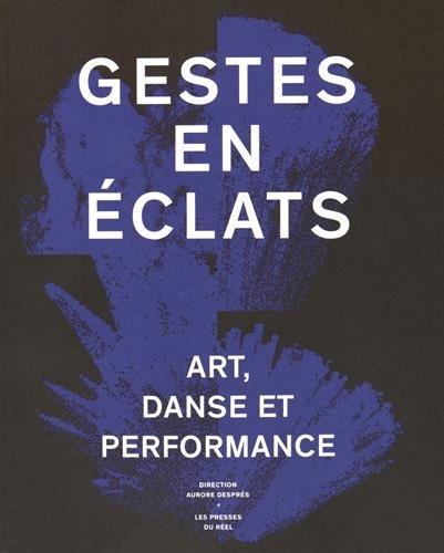 Gestes en éclats : Art, danse et performance