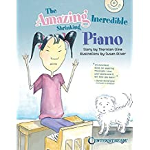 The Amazing Incredible Shrinking Piano by Thornton Cline (2015-08-01)