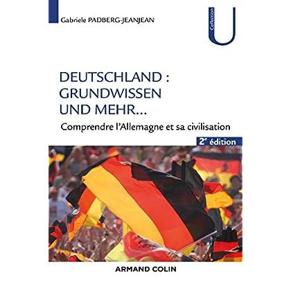 Deutschland : Grundwissen und mehr... - 2e éd. - Comprendre l'Allemagne et sa civilisaton