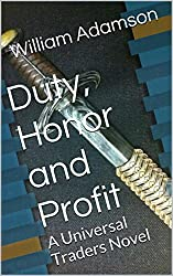 Duty, Honor and Profit: A Universal Traders Novel (English Edition)