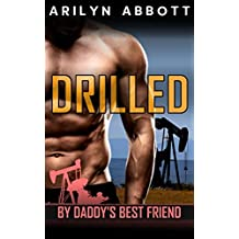 Drilled by Daddy's Best Friend: An older man / younger woman first time erotic short story (English Edition)