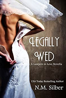 Legally Wed: The Lawyers in Love Series (English Edition) par [Silber, N.M.]